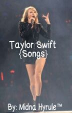 Taylor Swift Songs by HarleenFrancisQ