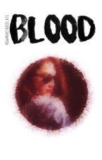 Blood {l.f. + r. m.} by mxddog
