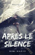 Après le silence by MiniMarjo