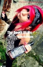 The Death Of Me *Re Writing* by TemptingTragedy