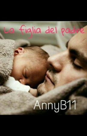 La figlia del padre by AnnyB11