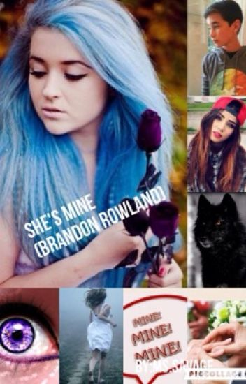 She's mine (Brandon Rowland