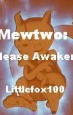 Mewtwo: Please awaken by Littlefox100