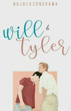 Will & Tyler (HIATO) by nojacksondrama
