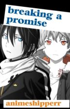 Breaking a Promise { Yato x Yukine } by animeshipperr