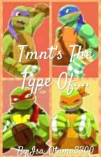 Tmnt's The Type Of.... by Isa_Otama3300