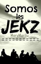 Somos los JEKZ by EscritoraMary