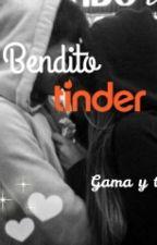 Bendito Tinder(Gama Y Tu) by DanielaGonzalez426