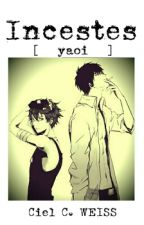 INCESTES [yaoi] by CielCPhantomhive