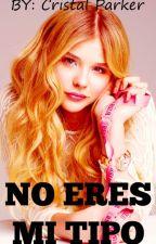 No Eres Mi Tipo by CristalParker