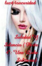 Soledad Y Silencio ( Parte 4°: Una Loba Solitaria). by luz64oscuridad