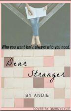 Dear Stranger (Editing) by Andie_AmericanPsycho