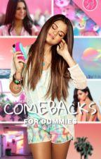 COMEBACKS : For Dummies :) by Lanie347
