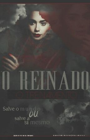 O Reinado - Treinamento by littlegirl_0202
