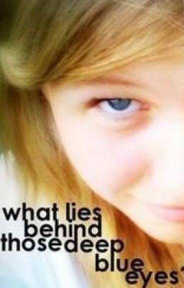 What lies behind those deep blue eyes?
