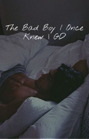 The Bad Boy I Once Knew | G. D.
