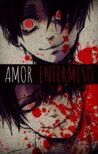 Amor Enfermizo [[Yandere! Eren X Reader X Yandere! Levi]] by Usajiminori123