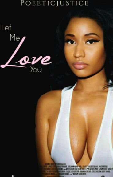 Let Me Love You (( August Alsina )) Wattys2016