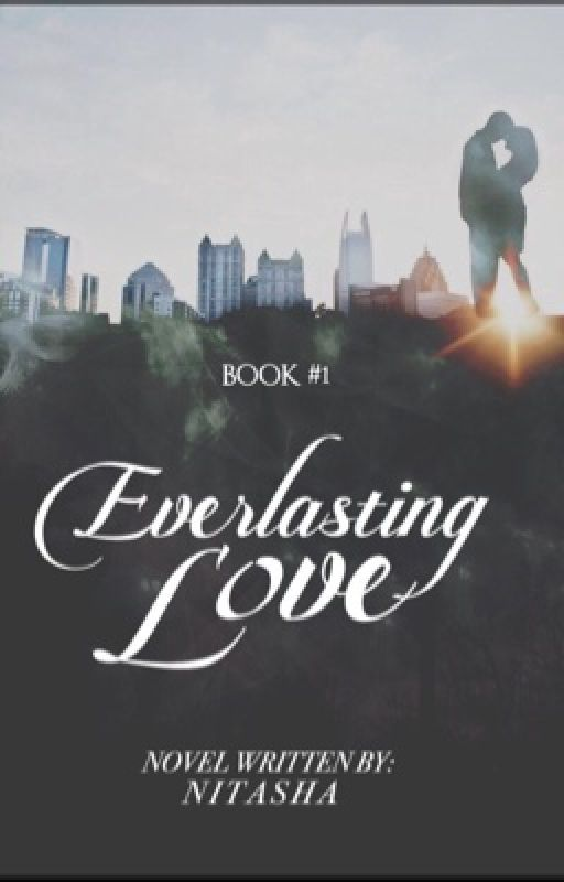 Everlasting Love #Wattys2016 by -Nitasha