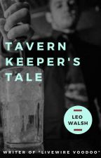 The Tavern Keeper's Tale by LeoWalsh4