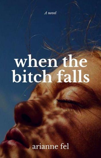 When The Bitch Falls (Fervor Series 3)