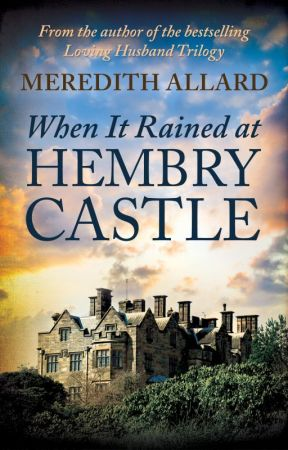 When It Rained at Hembry Castle by meredithallard