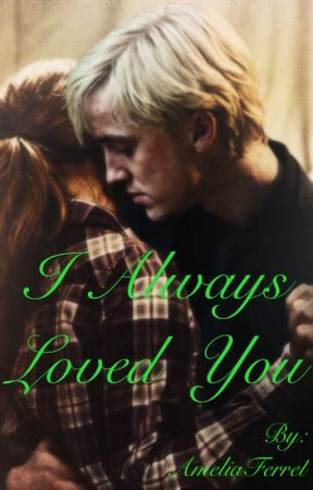 I Always Loved You [Completed] by AmeliaFerrel