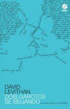 Dois Garotos se Beijando - David Levithan by Ecio12
