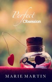 Perfect Obsession #wattys2016 by ReineDame