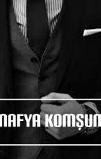 MAFYA KOMŞUM by simaykubra