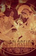Everlasting (A Greek Tragedy) by Severely_Pink