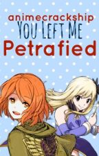 You Left Me, Petrafied(Fairy Tail X Attack on Titan) ON HOLD by animecrackship