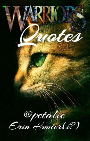 Warrior Cats Quotes - lavenieys ♥︎ - Wattpad