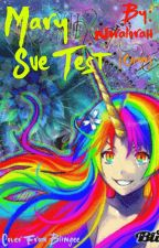 Mary Sue Test by Noralorah