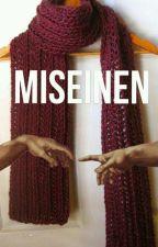 MISEINEN. by HeavyDirtyMomo