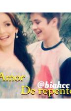 Amor de repente by Biahcc