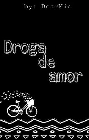 Droga De Amor (Parado) by DearMia