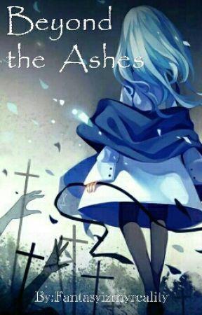 Beyond the Ashes by Fantasyizmyreality