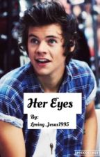 Her Eyes [H/S fanfic] by Loving_jesus1995