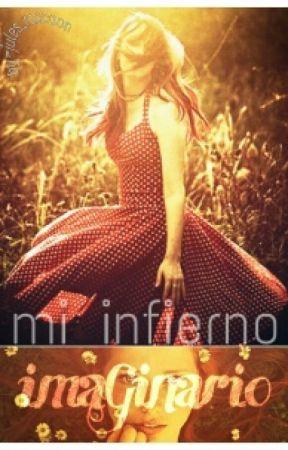 Mi Infierno Imaginario (Mi Infierno #1) by Jules_Raccoon