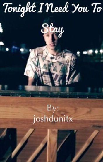 ||Tonight I Need You To Stay||TwentyOnePilots||