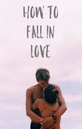 How to Fall in Love by clarissaslife