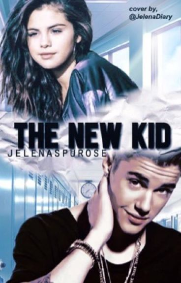 The New Kid [Jelena]