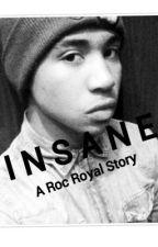 Insane ( A Roc Royal Story ) by sharellwhite