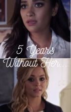 Emison- 5 Years Without Her by sashaslover