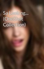 Sa Loob ng... (OneShot Collection) by sexyme00