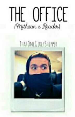 The Office (Mithzan X Reader) [Completed] by ThatOneBoyishShipper