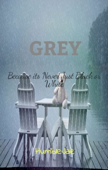Grey Because It's Never Just Black Or White