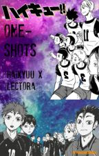 Haikyu!!- One-shots Haikyuu x Lectora by Foodisawesome05