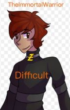 Difficult: A Mithzan X Reader (Wattys 2016) by TheImmortalWarrior
